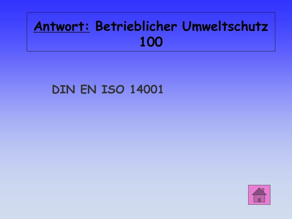 Antwort: Betrieblicher Umweltschutz 100