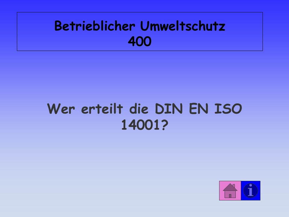 Betrieblicher Umweltschutz 400 Wer erteilt die DIN EN ISO 14001