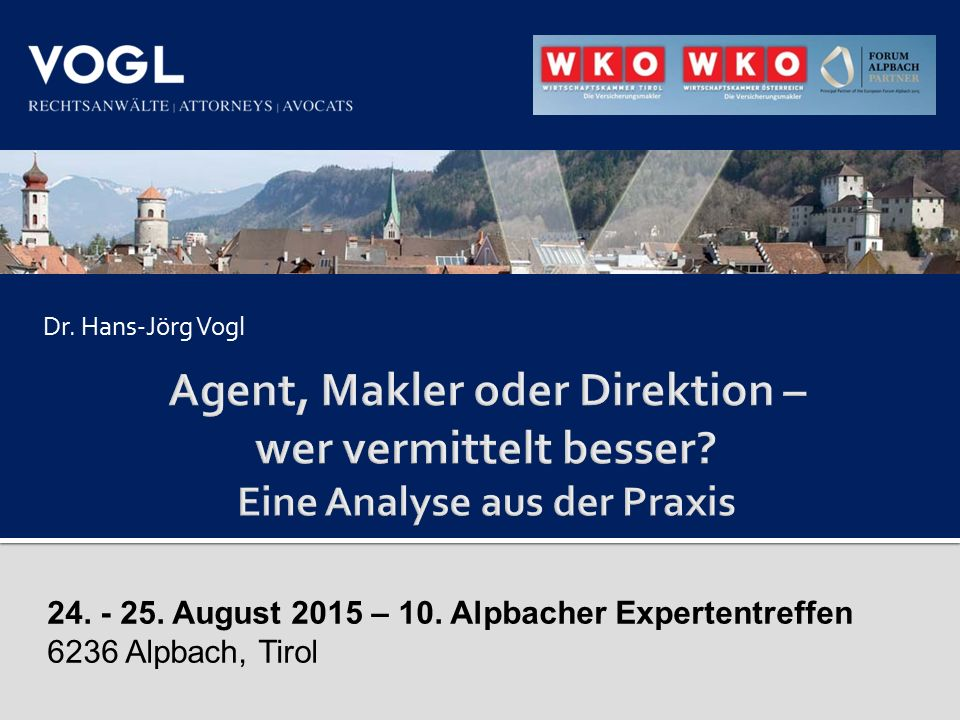 Dr. Hans-Jörg Vogl Agent, Makler oder Direktion – wer vermittelt besser Eine Analyse aus der Praxis.