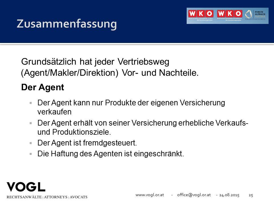 Zusammenfassung Grundsätzlich hat jeder Vertriebsweg (Agent/Makler/Direktion) Vor- und Nachteile. Der Agent.