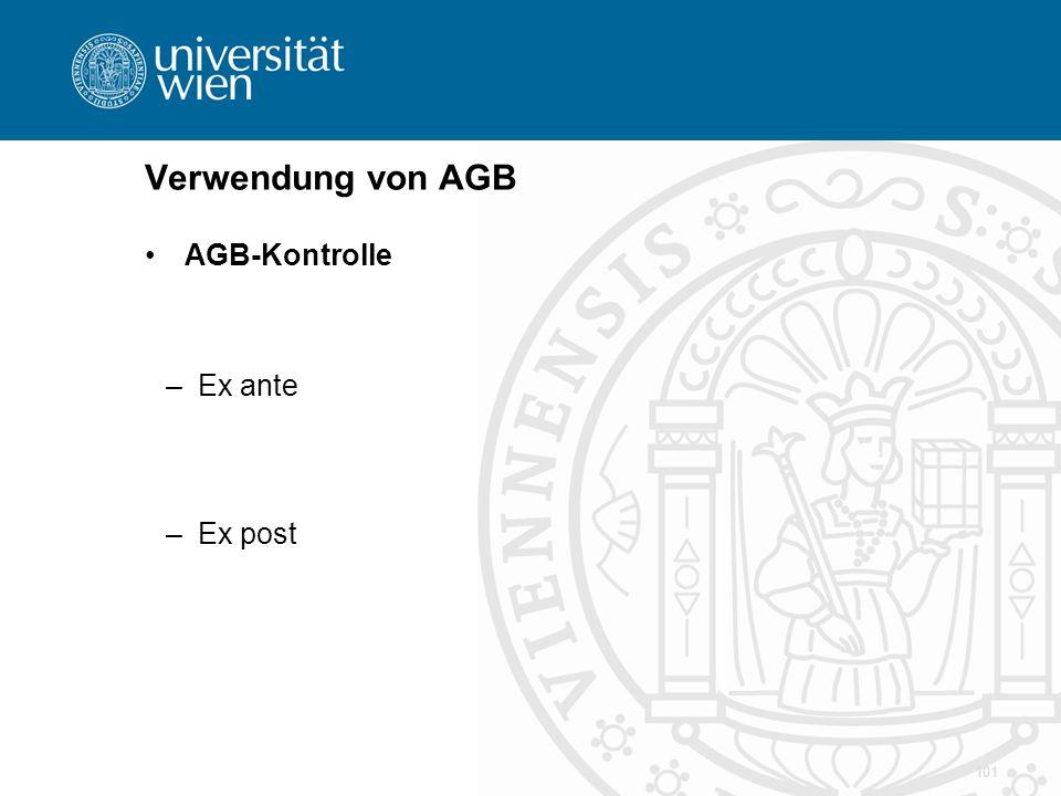 Verwendung von AGB AGB-Kontrolle Ex ante Ex post