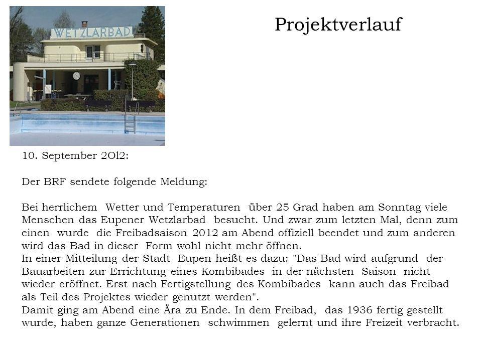 Projektverlauf 10. September 2Ol2: Der BRF sendete folgende Meldung: