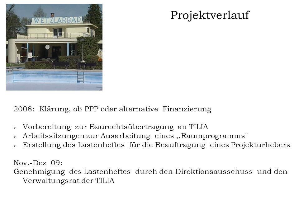 Projektverlauf 2008: Klärung, ob PPP oder alternative Finanzierung