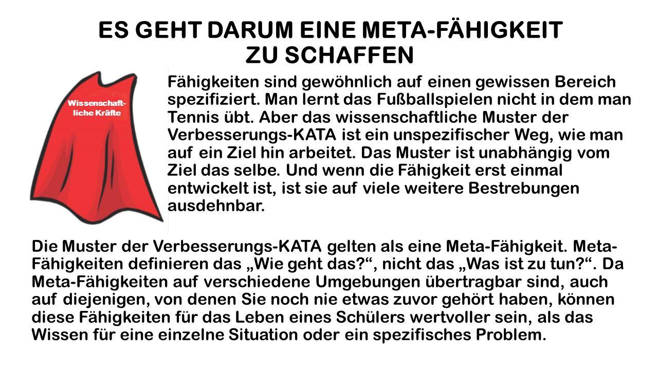 ES GEHT DARUM EINE META-FÄHIGKEIT ZU SCHAFFEN