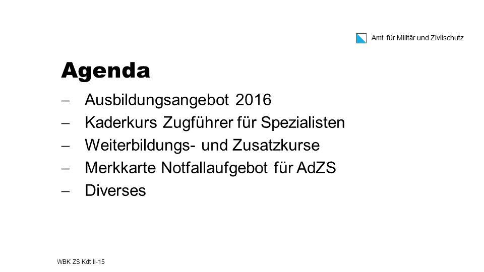 Agenda Ausbildungsangebot 2016 Kaderkurs Zugführer für Spezialisten