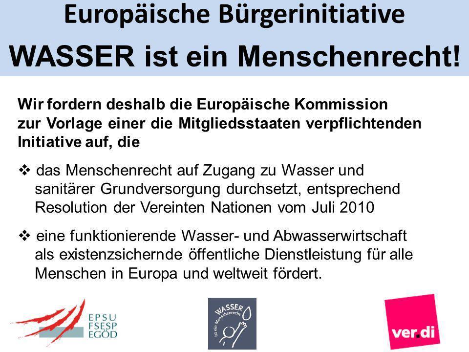 Wir fordern deshalb die Europäische Kommission