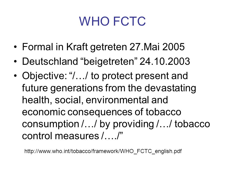 WHO FCTC Formal in Kraft getreten 27.Mai 2005
