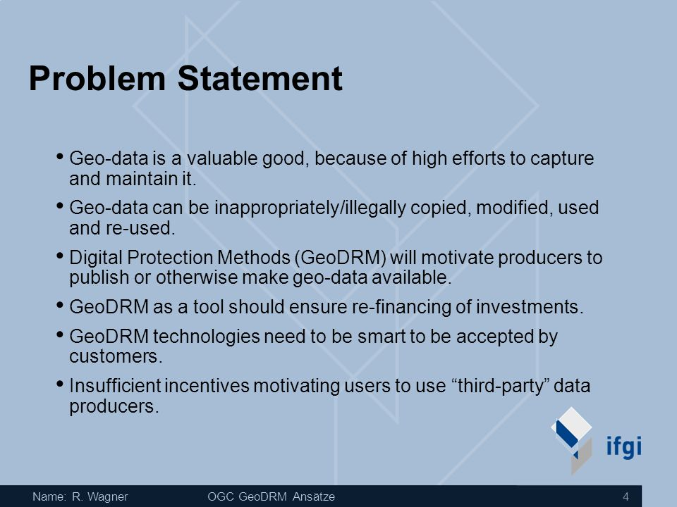 Problem Statement Geo-data is a valuable good, because of high efforts to capture and maintain it.