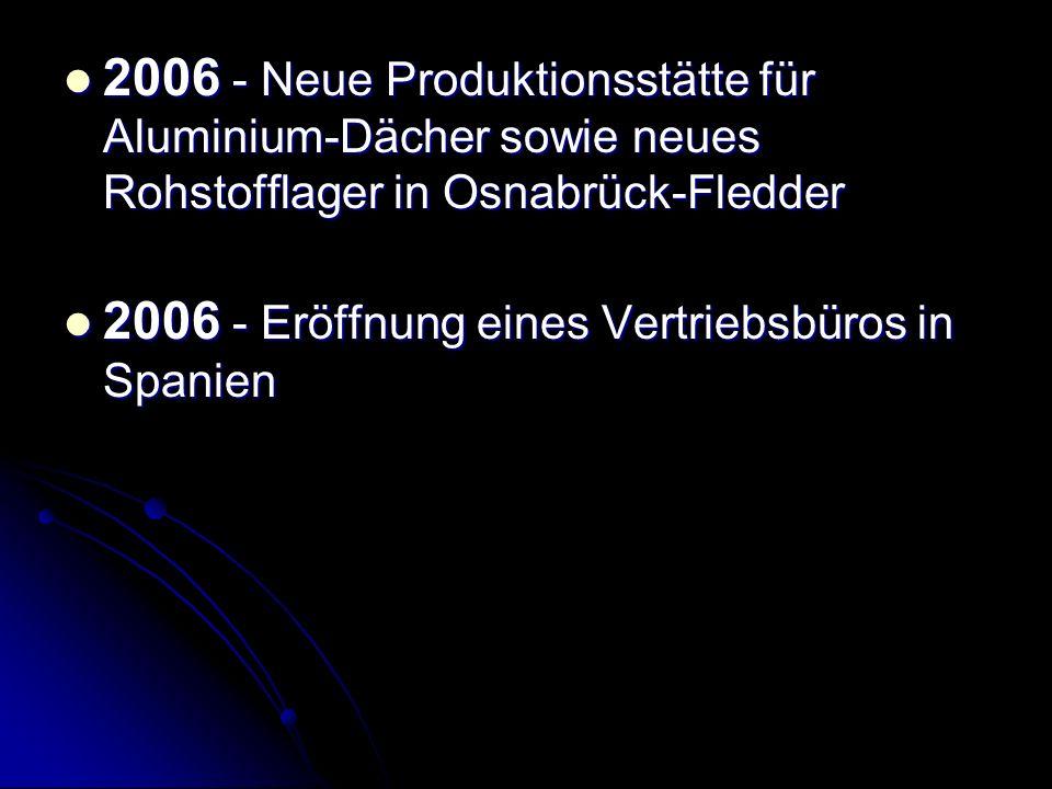 2006 - Neue Produktionsstätte für Aluminium-Dächer sowie neues Rohstofflager in Osnabrück-Fledder