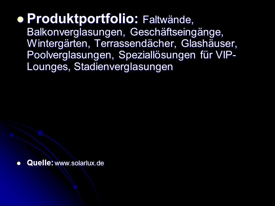 Produktportfolio: Faltwände, Balkonverglasungen, Geschäftseingänge, Wintergärten, Terrassendächer, Glashäuser, Poolverglasungen, Speziallösungen für VIP-Lounges, Stadienverglasungen
