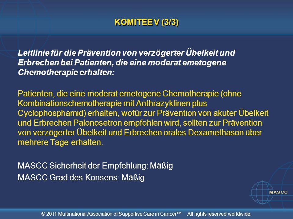 KOMITEE V (3/3)Leitlinie für die Prävention von verzögerter Übelkeit und Erbrechen bei Patienten, die eine moderat emetogene Chemotherapie erhalten: