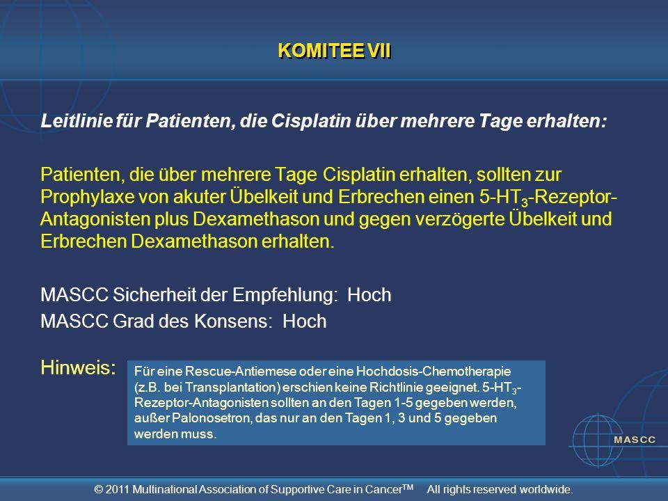 KOMITEE VII Leitlinie für Patienten, die Cisplatin über mehrere Tage erhalten:
