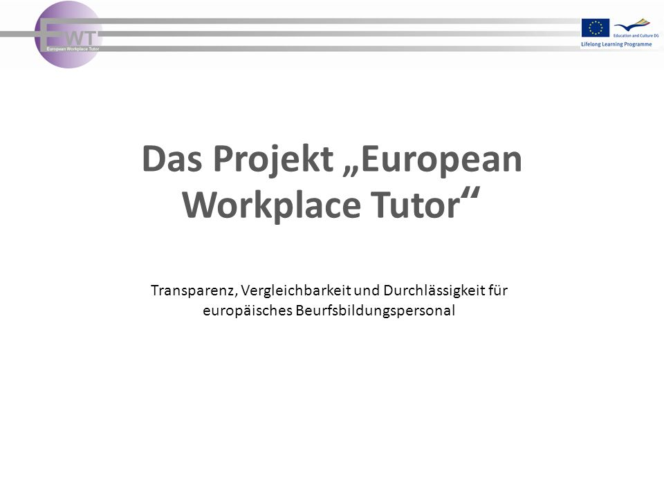"Das Projekt ""European Workplace Tutor"