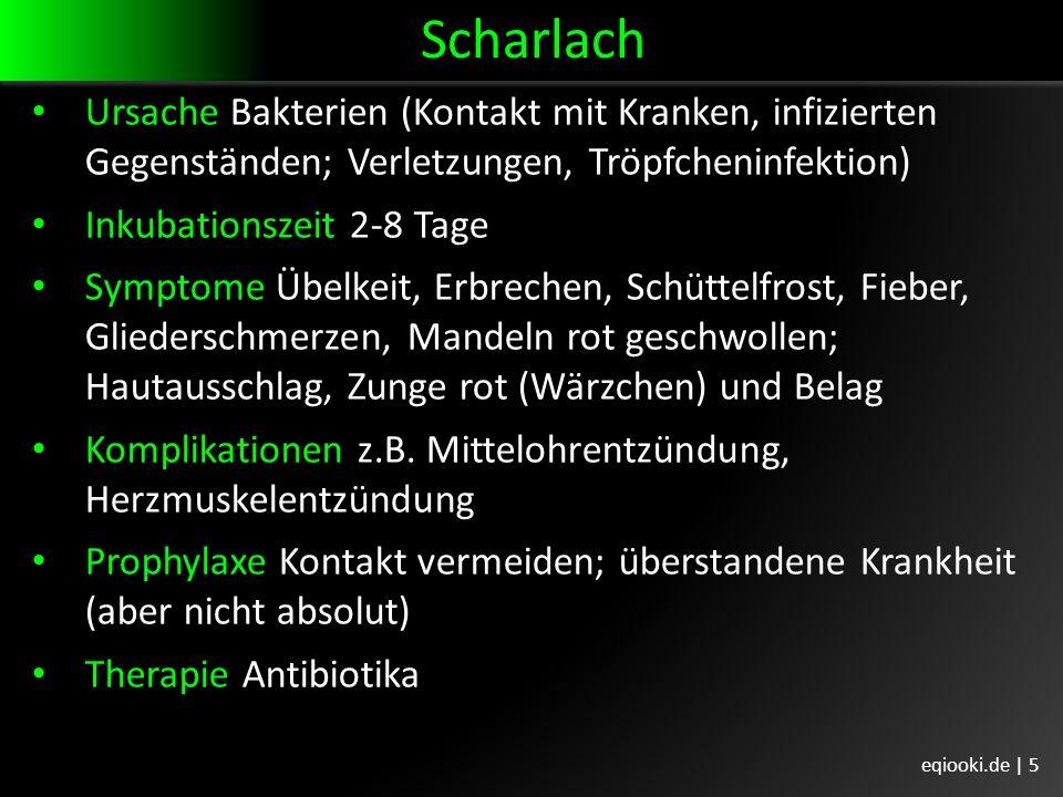 Scharlach Ursache Bakterien (Kontakt mit Kranken, infizierten Gegenständen; Verletzungen, Tröpfcheninfektion)