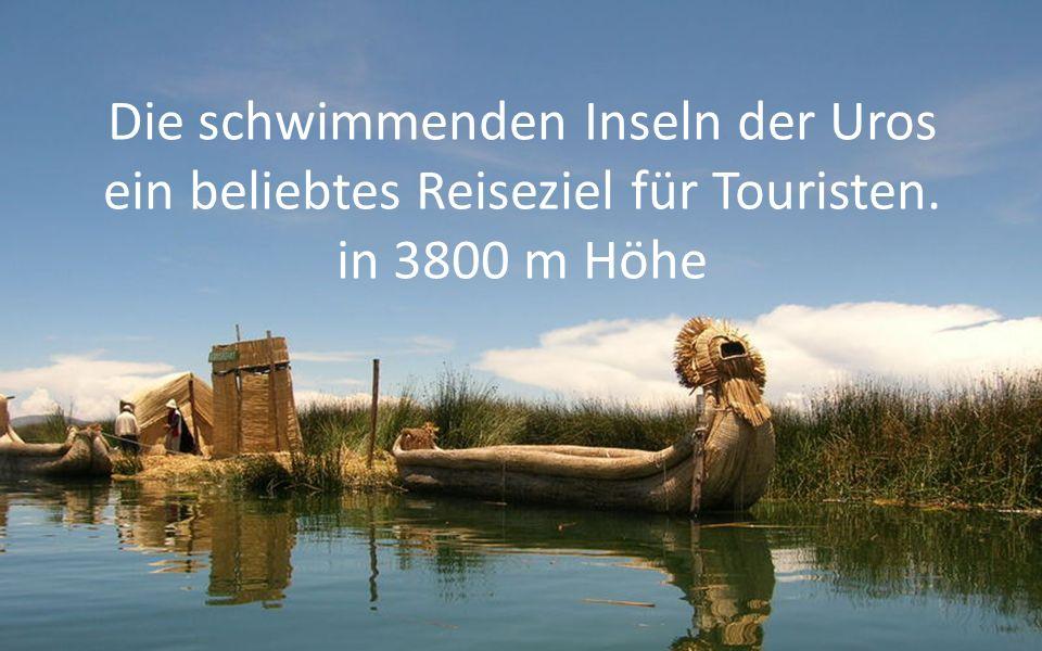 Die schwimmenden Inseln der Uros ein beliebtes Reiseziel für Touristen