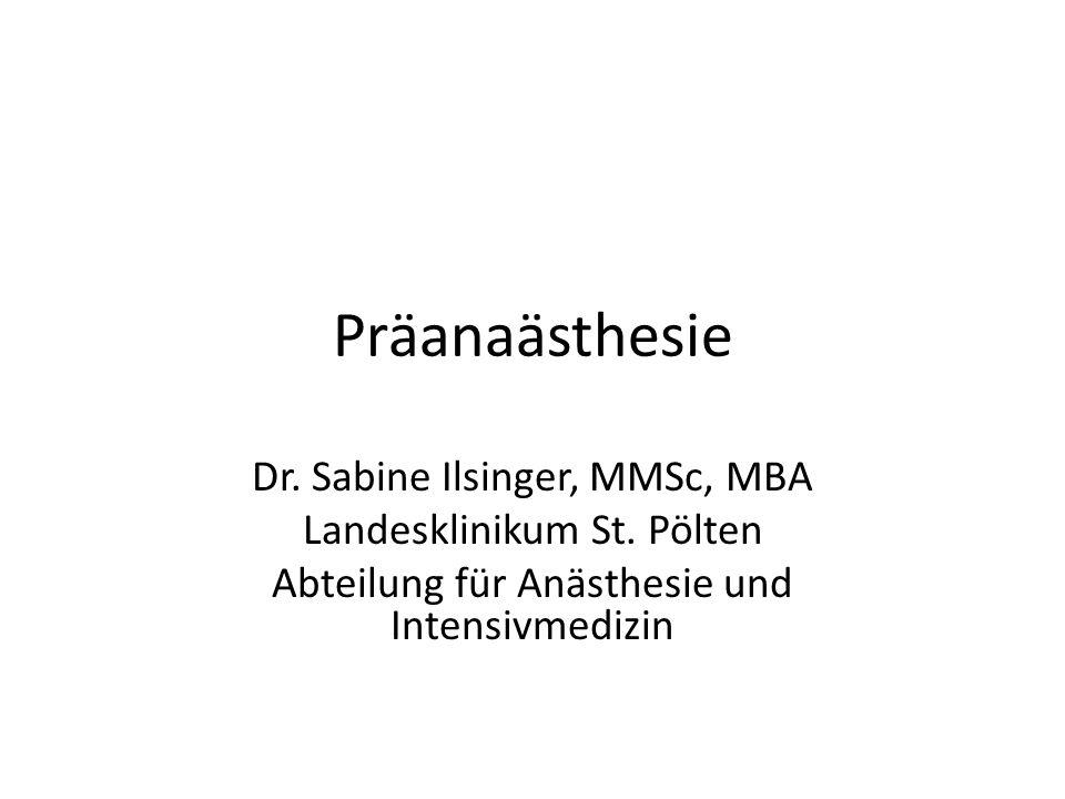 Präanaästhesie Dr. Sabine Ilsinger, MMSc, MBA