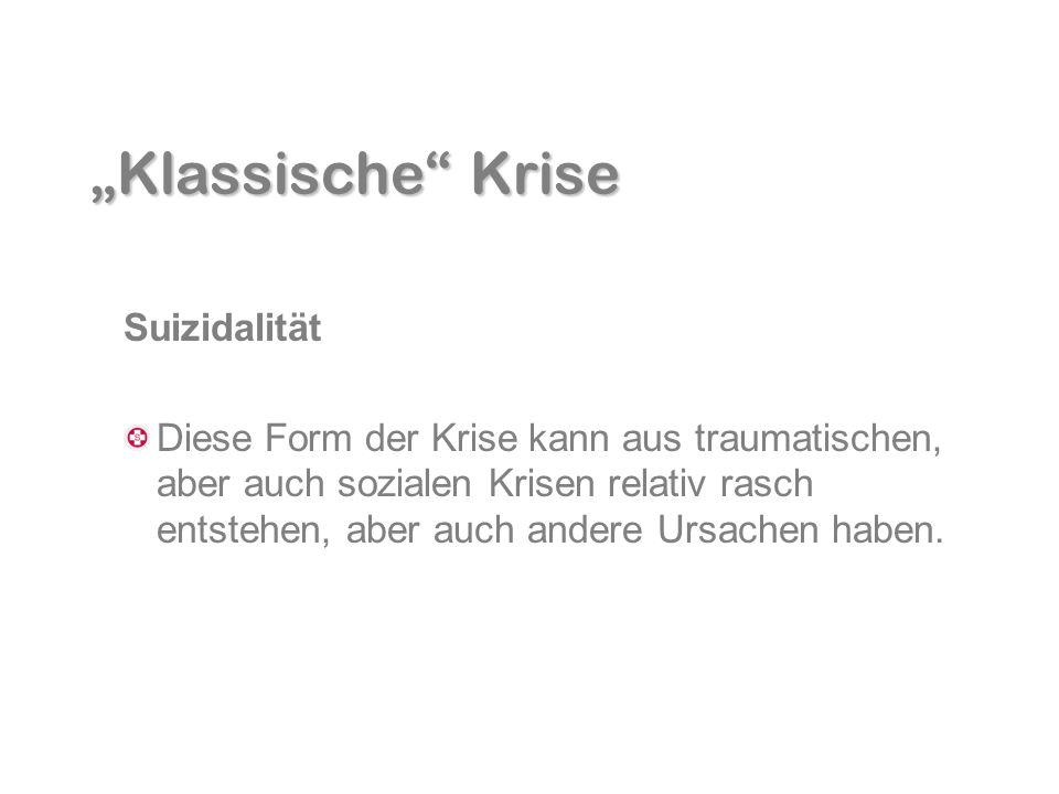 """Klassische Krise Suizidalität"