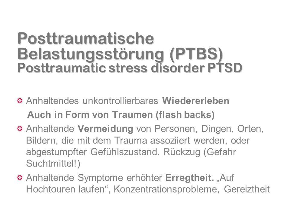 Posttraumatische Belastungsstörung (PTBS) Posttraumatic stress disorder PTSD