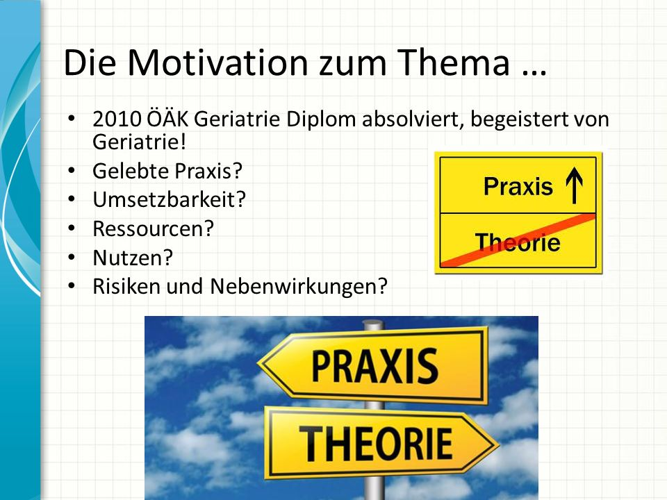 Die Motivation zum Thema …