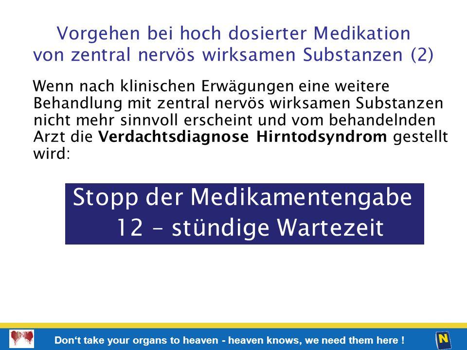 Stopp der Medikamentengabe