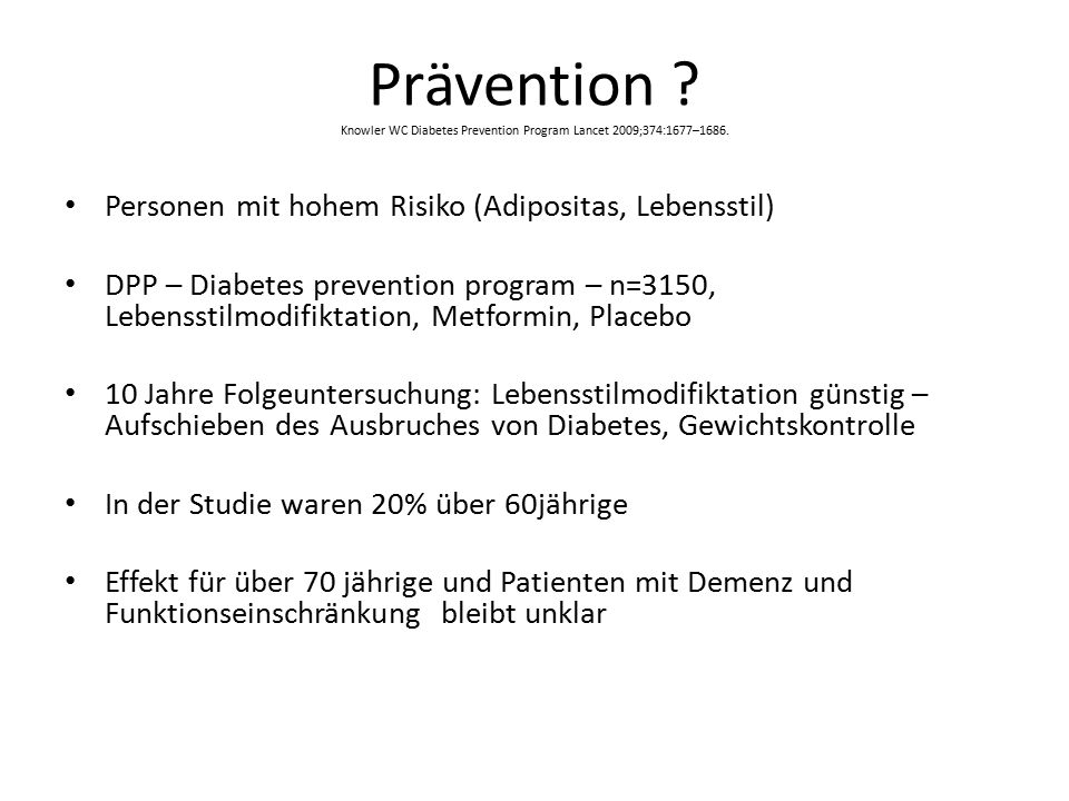 Prävention Knowler WC Diabetes Prevention Program Lancet 2009;374:1677–1686.