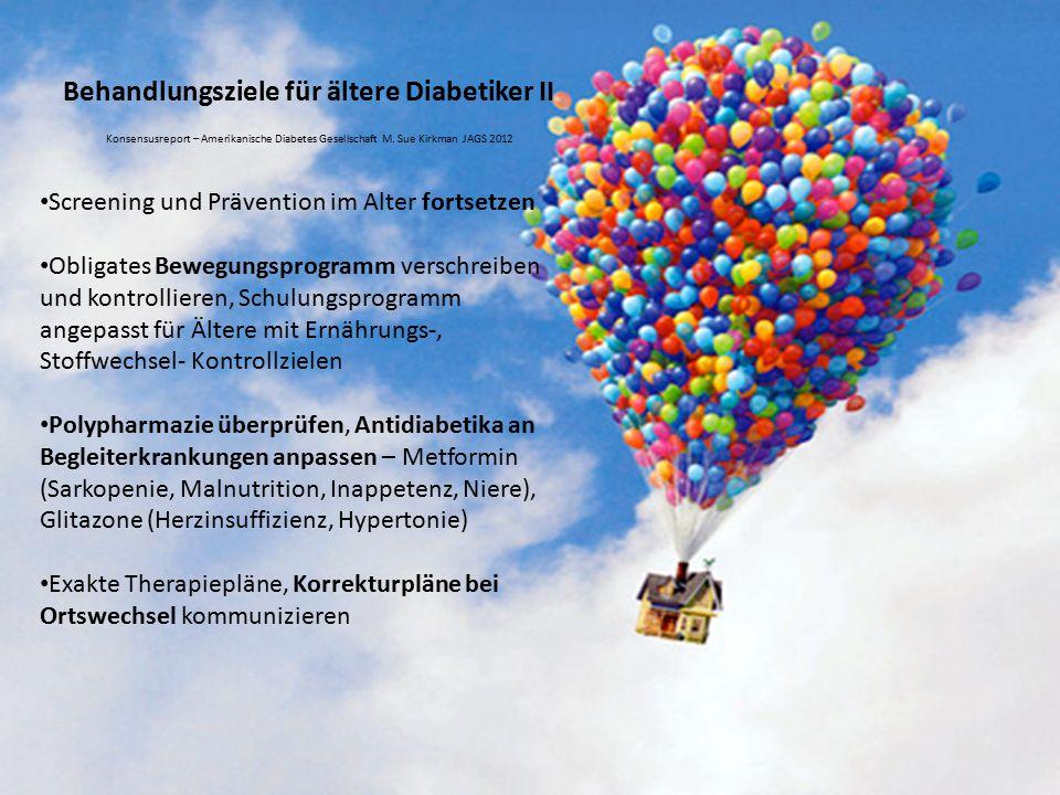 Behandlungsziele für ältere Diabetiker II Konsensusreport – Amerikanische Diabetes Gesellschaft M. Sue Kirkman JAGS 2012