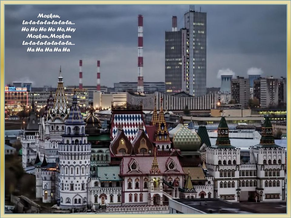Moskau, La-la-la-la-la-la-la
