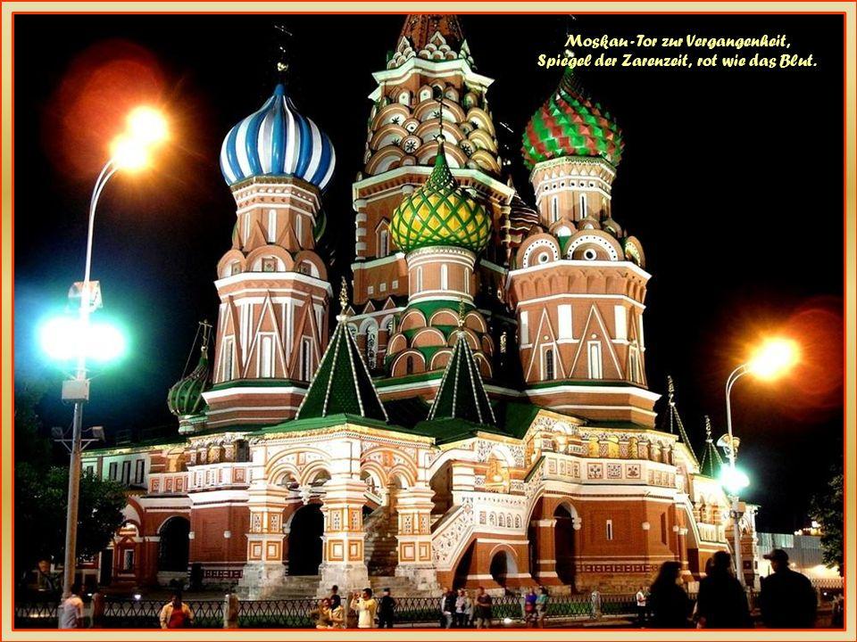 Moskau - Tor zur Vergangenheit, Spiegel der Zarenzeit, rot wie das Blut.