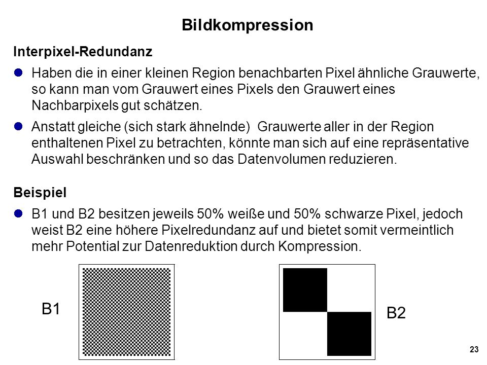 Bildkompression B1 B2 Interpixel-Redundanz