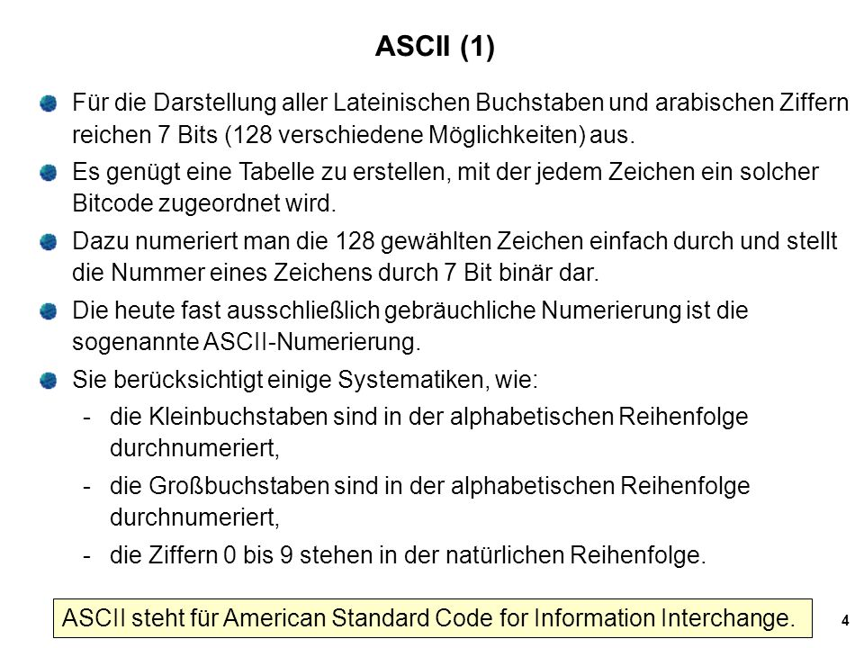 ASCII steht für American Standard Code for Information Interchange.