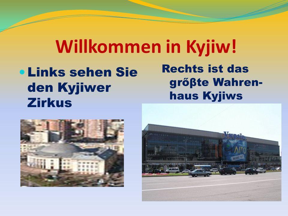 Willkommen in Kyjiw! Links sehen Sie den Kyjiwer Zirkus