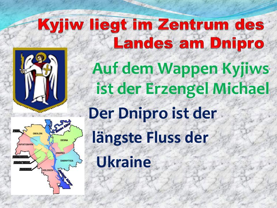 Kyjiw liegt im Zentrum des Landes am Dnipro