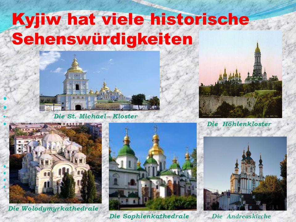 Kyjiw hat viele historische Sehenswürdigkeiten