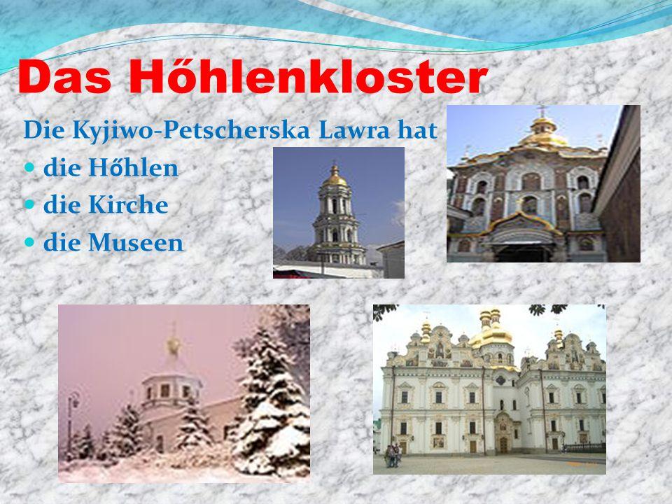 Das Hőhlenkloster Die Kyjiwo-Petscherska Lawra hat die Hőhlen