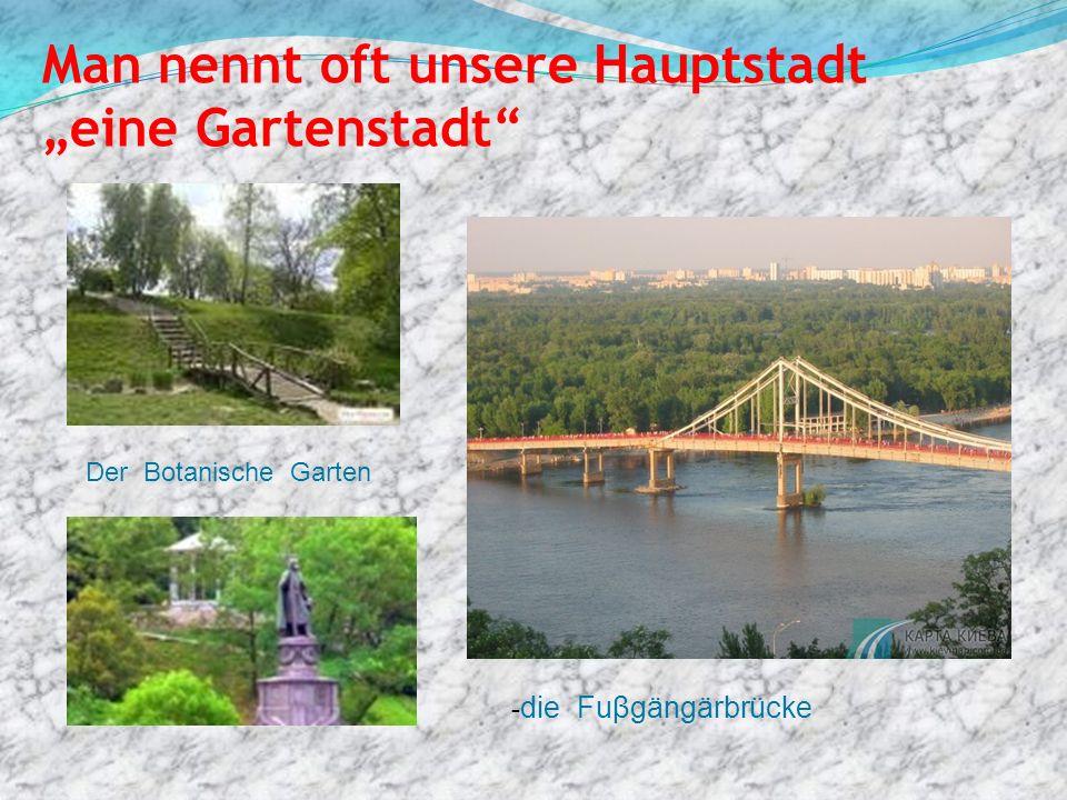 """Man nennt oft unsere Hauptstadt """"eine Gartenstadt"""