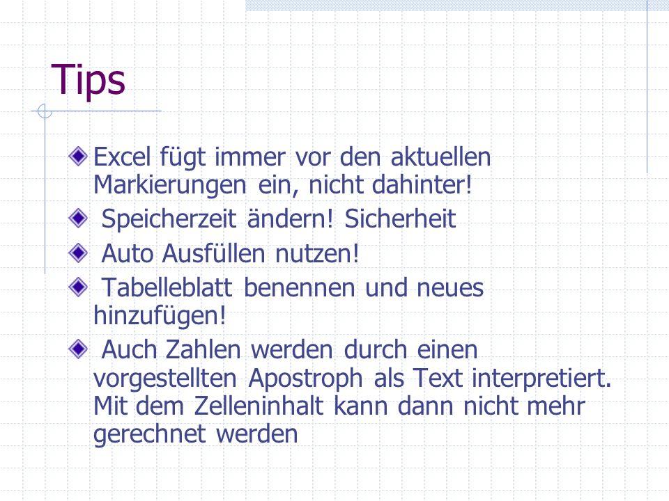Tips Excel fügt immer vor den aktuellen Markierungen ein, nicht dahinter! Speicherzeit ändern! Sicherheit.