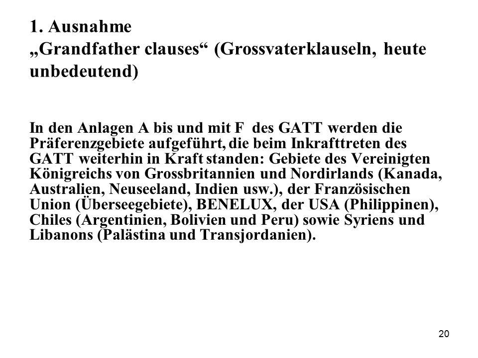 "1. Ausnahme ""Grandfather clauses (Grossvaterklauseln, heute unbedeutend)"