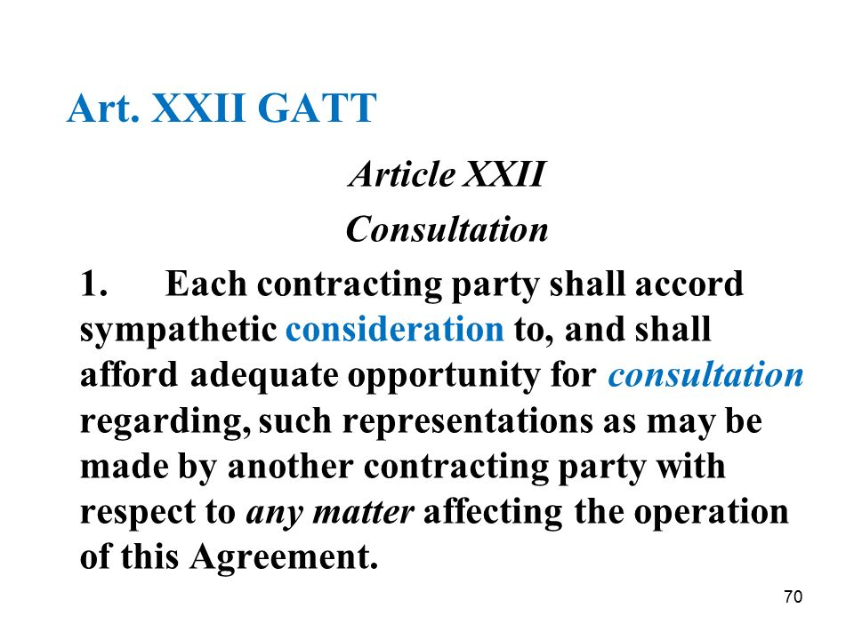 Art. XXII GATT Article XXII Consultation