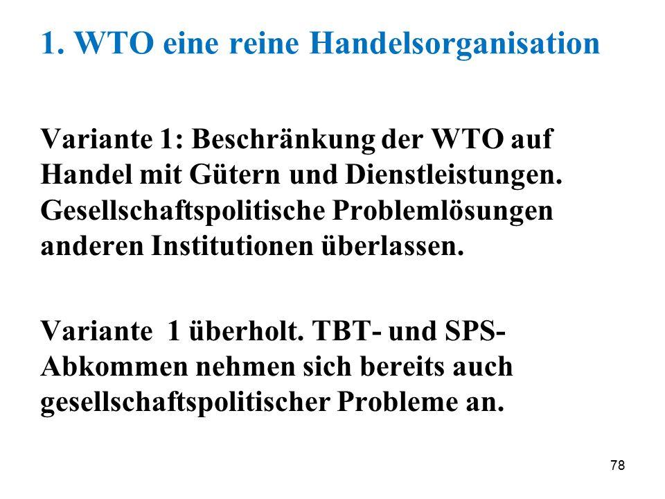 1. WTO eine reine Handelsorganisation