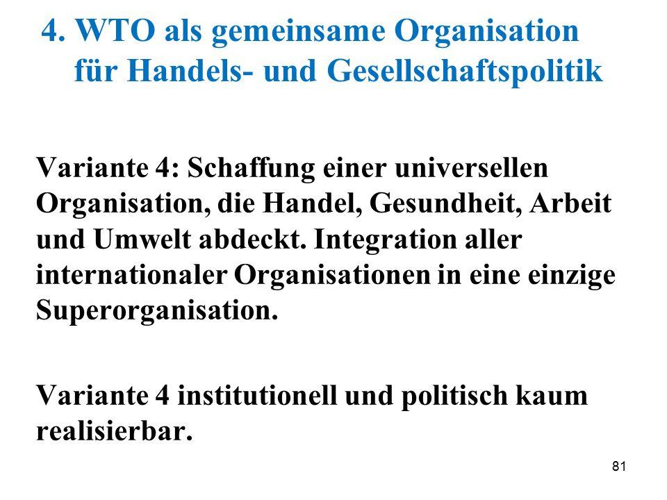4. WTO als gemeinsame Organisation für Handels- und Gesellschaftspolitik