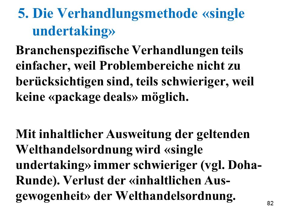 5. Die Verhandlungsmethode «single undertaking»