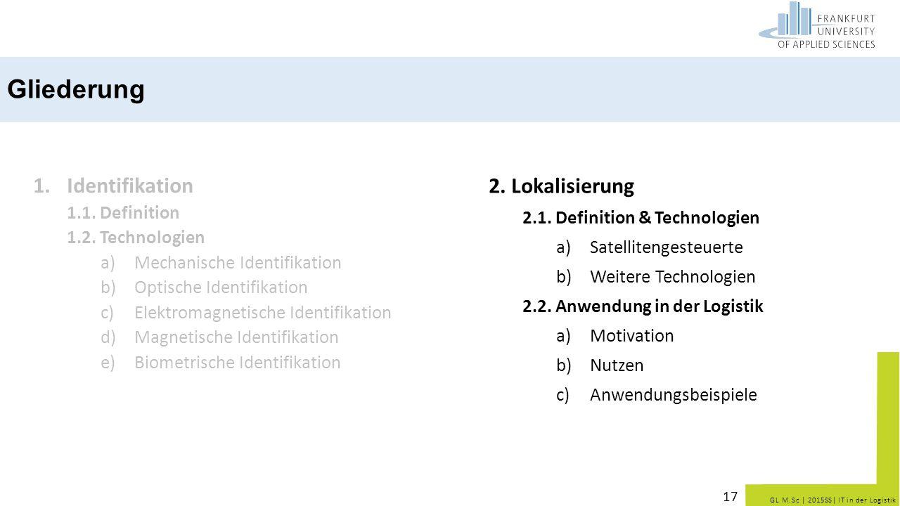 Gliederung Identifikation 2. Lokalisierung 1.1. Definition