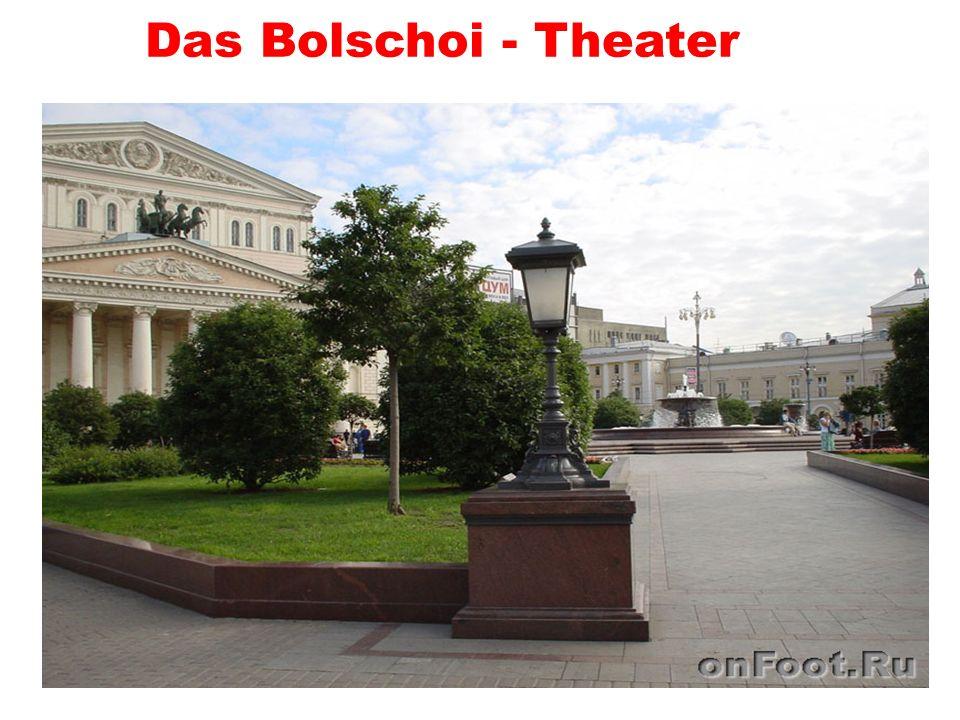 Das Bolschoi - Theater