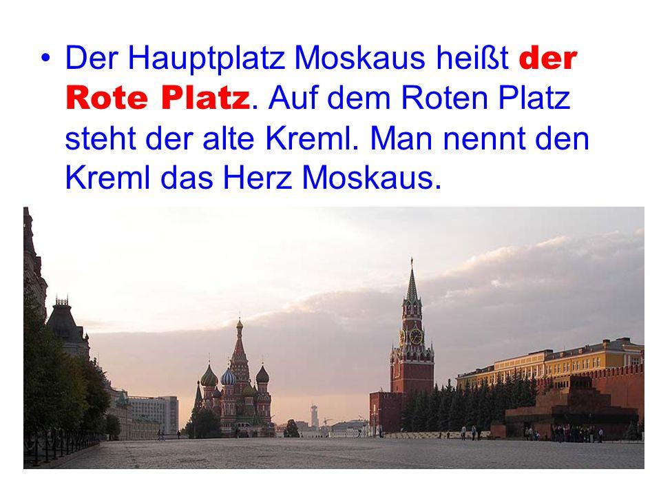 Der Hauptplatz Moskaus heißt der Rote Platz