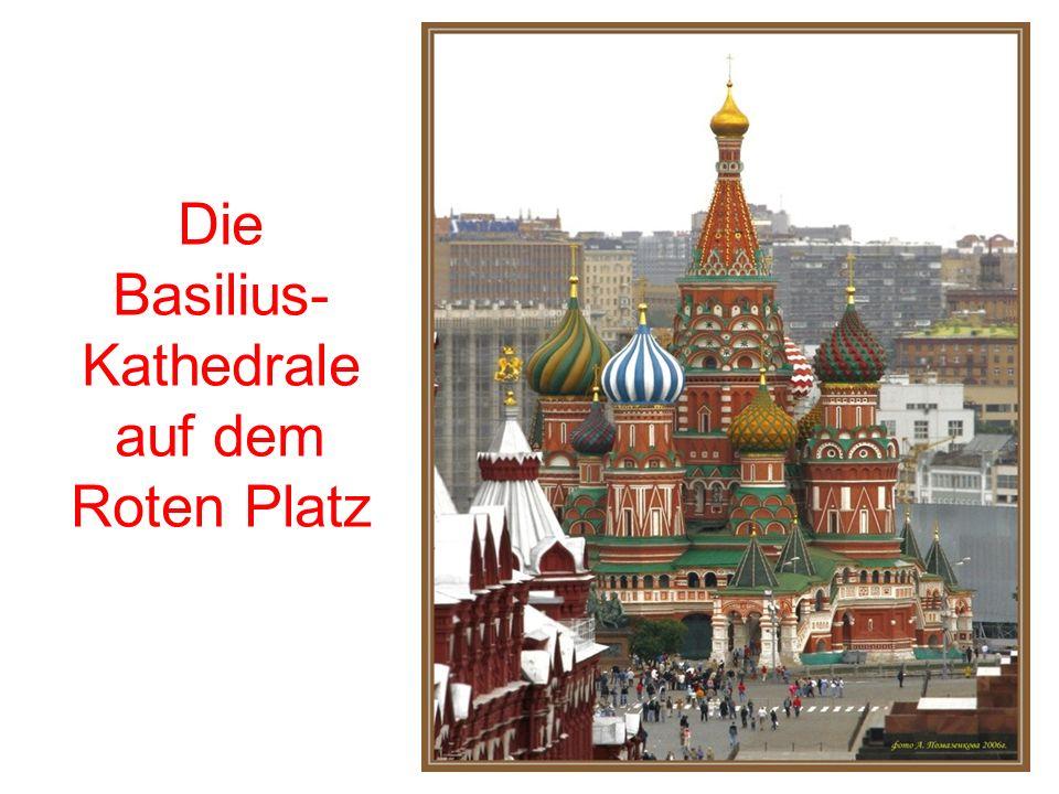 Die Basilius-Kathedrale auf dem Roten Platz