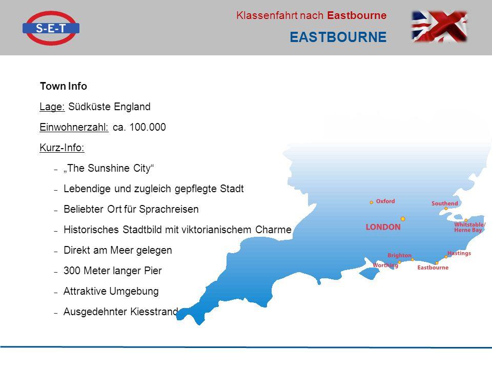 EASTBOURNE Town Info Lage: Südküste England Einwohnerzahl: ca. 100.000