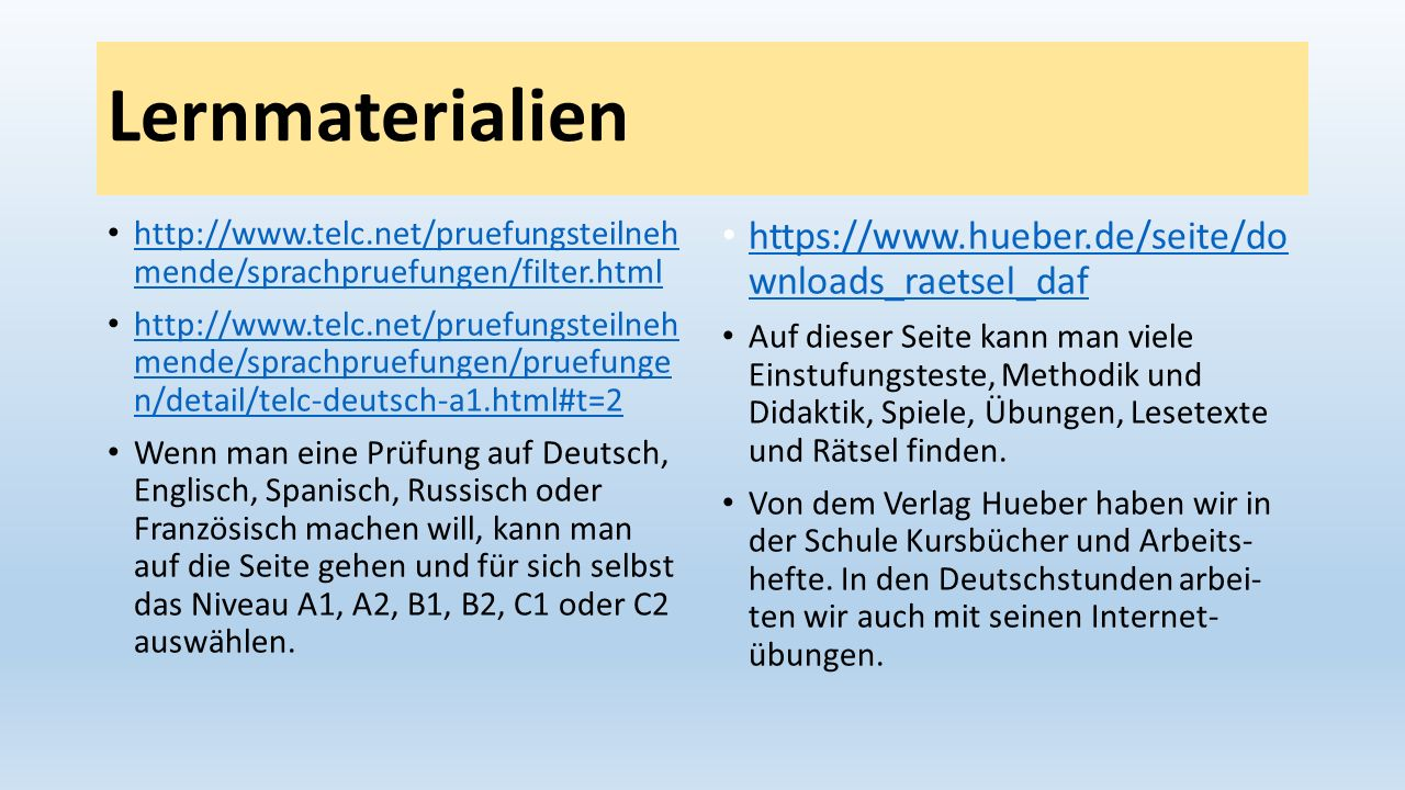 Lernmaterialien https://www.hueber.de/seite/do wnloads_raetsel_daf