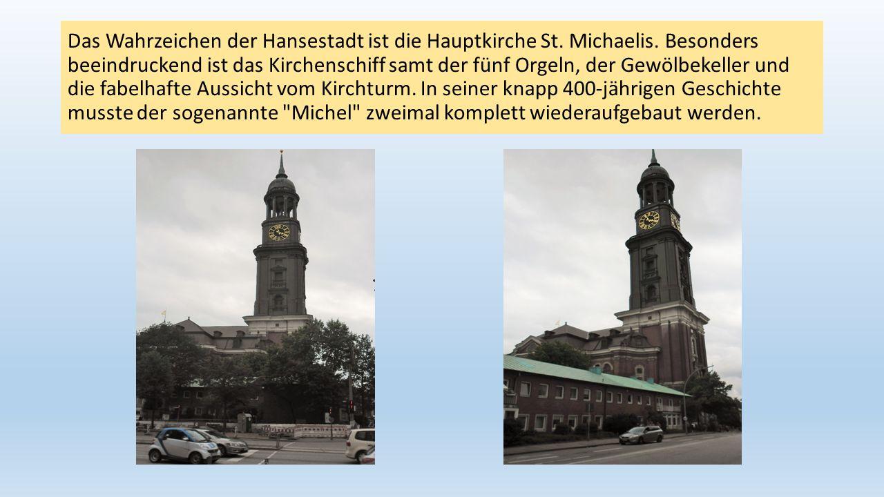 Das Wahrzeichen der Hansestadt ist die Hauptkirche St. Michaelis