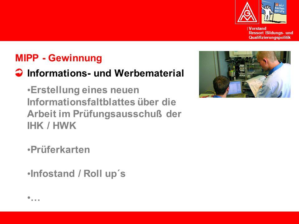 MIPP - Gewinnung Informations- und Werbematerial. Erstellung eines neuen Informationsfaltblattes über die Arbeit im Prüfungsausschuß der IHK / HWK.