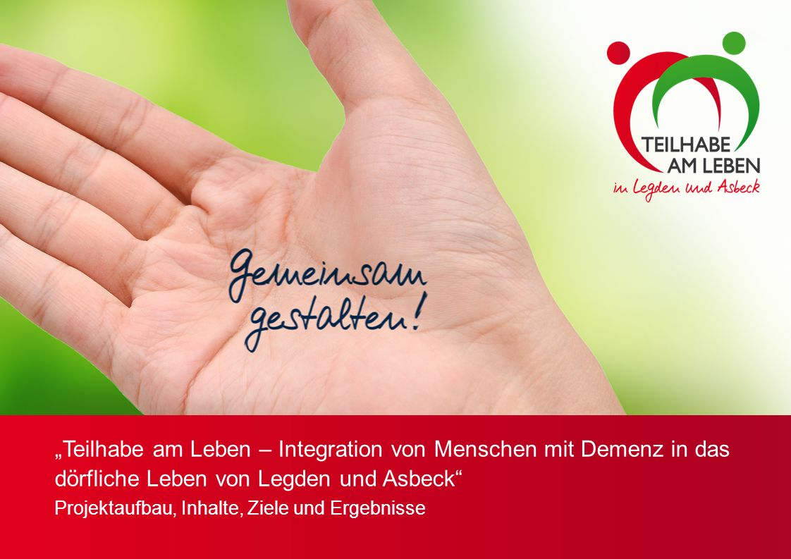 """""""Teilhabe am Leben – Integration von Menschen mit Demenz in das dörfliche Leben von Legden und Asbeck"""